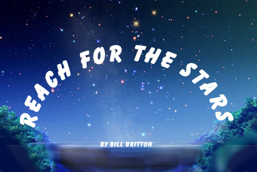 Picture of starry night with title Reach for the Stars.